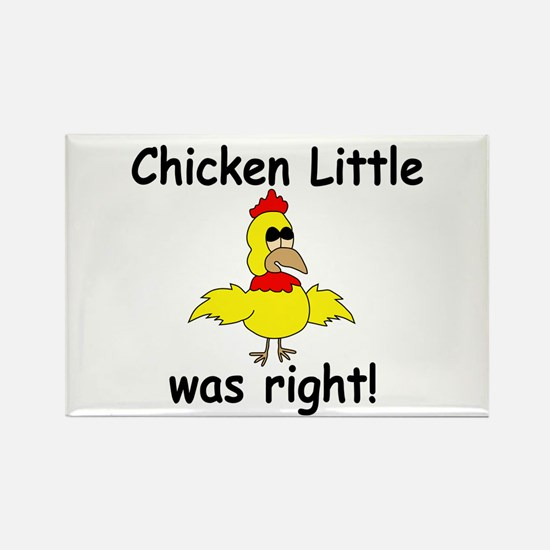 Chicken Little Was Right Rectangle Magnet