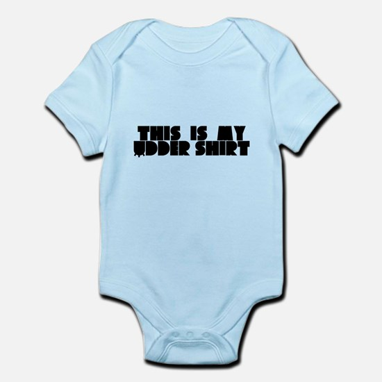 This is My Udder Shirt Infant Bodysuit