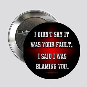 "It's Not Your Fault... 2.25"" Button"