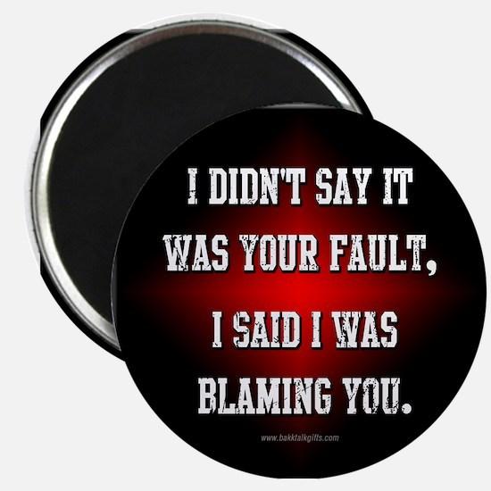 It's Not Your Fault... Magnet