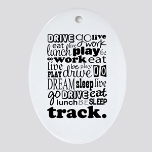 Track Life Quote Funny Ornament (Oval)