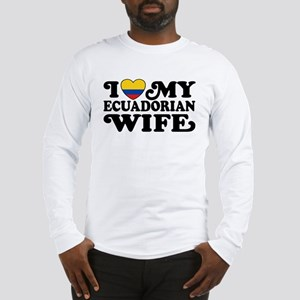 Ecuadorian Wife Long Sleeve T-Shirt