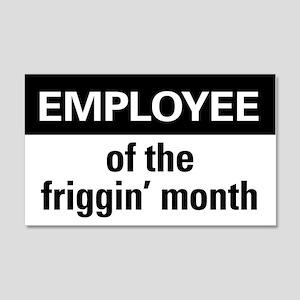 Employee of the friggin'month 22x14 Wall Peel