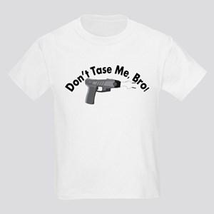 Don't Tase Me Bro Kids Light T-Shirt