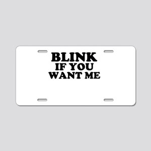 Blink If You Want Me Aluminum License Plate