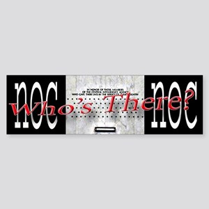 NOC NOC, Who's There Bumper Sticker