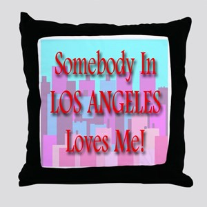 Somebody In Los Angeles Loves Throw Pillow