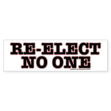 Re-ElectNoOne Bumper Sticker