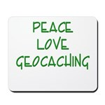 Peace Love Geocaching - Green Mousepad