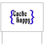 Cache Happy Yard Sign