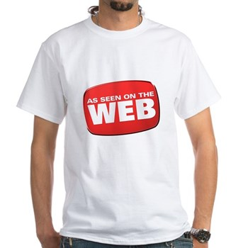 As Seen on the Web White T-Shirt