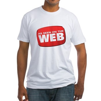 As Seen on the Web Fitted T-Shirt