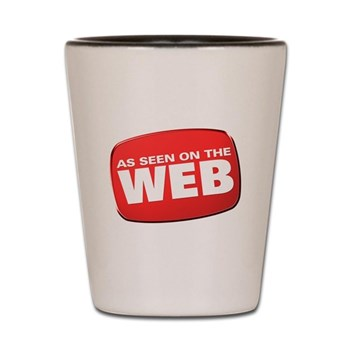 As Seen on the Web Shot Glass