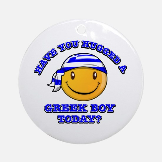 Have you hugged a Greek today? Ornament (Round)