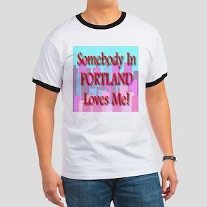 Somebody In Portland Loves Me Ringer T