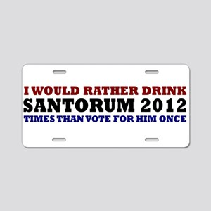 Drink Santorum 2012 Times Aluminum License Plate