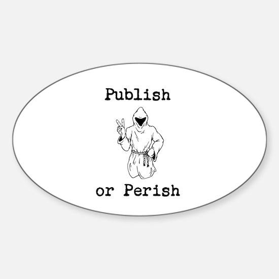 Publish or Perish Sticker (Oval)