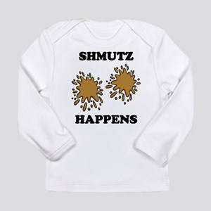 Shmutz Happens Long Sleeve Infant T-Shirt