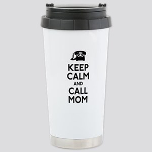 Keep Calm and Call Mom Stainless Steel Travel Mug