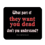 They Want You Dead Mousepad