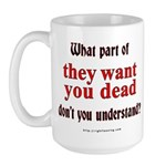 They Want You Dead Large Mug