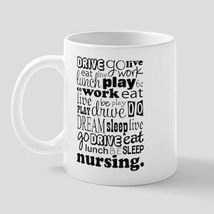 Nursing Life Quote Funny Mug
