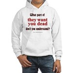 They Want You Dead Hooded Sweatshirt