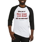 They Want You Dead Baseball Jersey