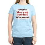 They Want You Dead Women's Pink Tee