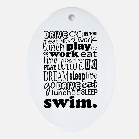 Swim Sports Quote Funny Ornament (Oval)