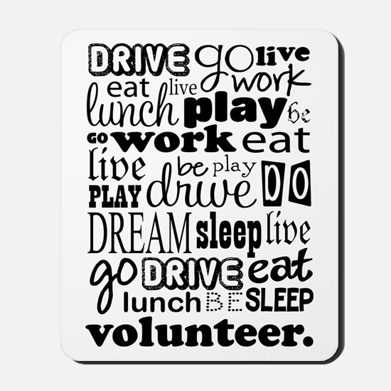 Volunteer Life Quote Funny Mousepad