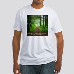 It's Little I Care What Path I Take Fitted T-Shirt