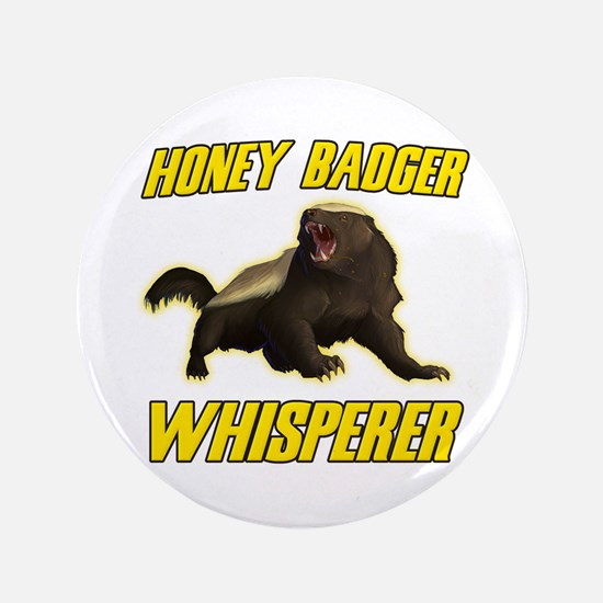 "Honey Badger Whisperer 3.5"" Button (100 pack)"