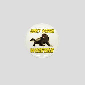 Honey Badger Whisperer Mini Button