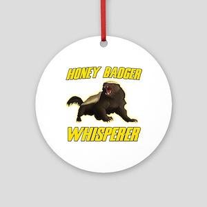 Honey Badger Whisperer Ornament (Round)