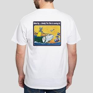Wake up Daddy White T-Shirt