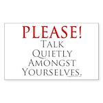Please! Talk Quietly Amongst Sticker (Rectangle)