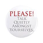 Please! Talk Quietly Amongst 3.5