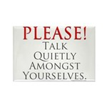 Please! Talk Quietly Amongst Rectangle Magnet