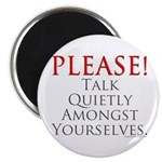 Please! Talk Quietly Amongst Magnet
