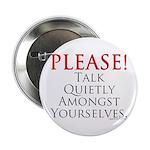Please! Talk Quietly Amongst 2.25