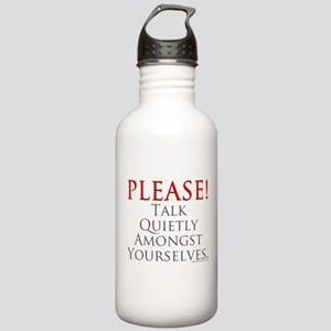 Please! Talk Quietly Amongst Stainless Water Bottl