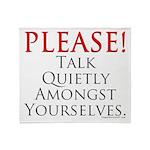 Please! Talk Quietly Amongst Throw Blanket