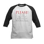 Please! Talk Quietly Amongst Kids Baseball Jersey