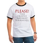 Please! Talk Quietly Amongst Ringer T