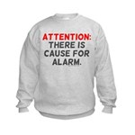 Attention: There Is Cause For Kids Sweatshirt