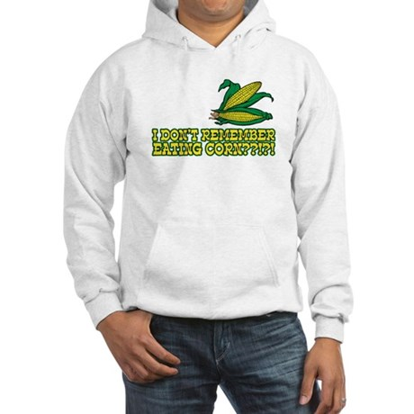 I Don't Remember Eating Corn Hooded Sweatshirt