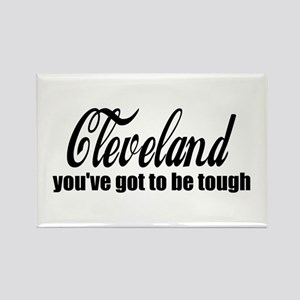 Cleveland You've got to be tough Rectangle Magnet