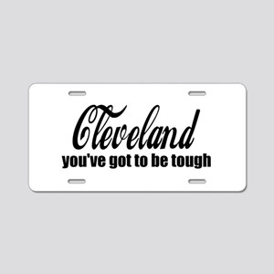 Cleveland You've got to be tough Aluminum License