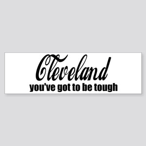 Cleveland You've got to be tough Sticker (Bumper)